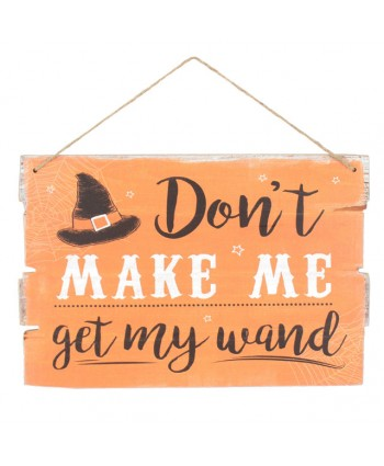 Dont make me get my wand  Sign